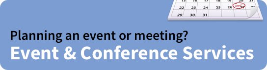 Planning an event or meeting? Event and Conference Services